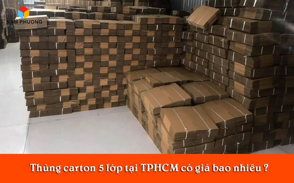 Thùng carton 5 lớp tại TPHCM có giá bao nhiêu